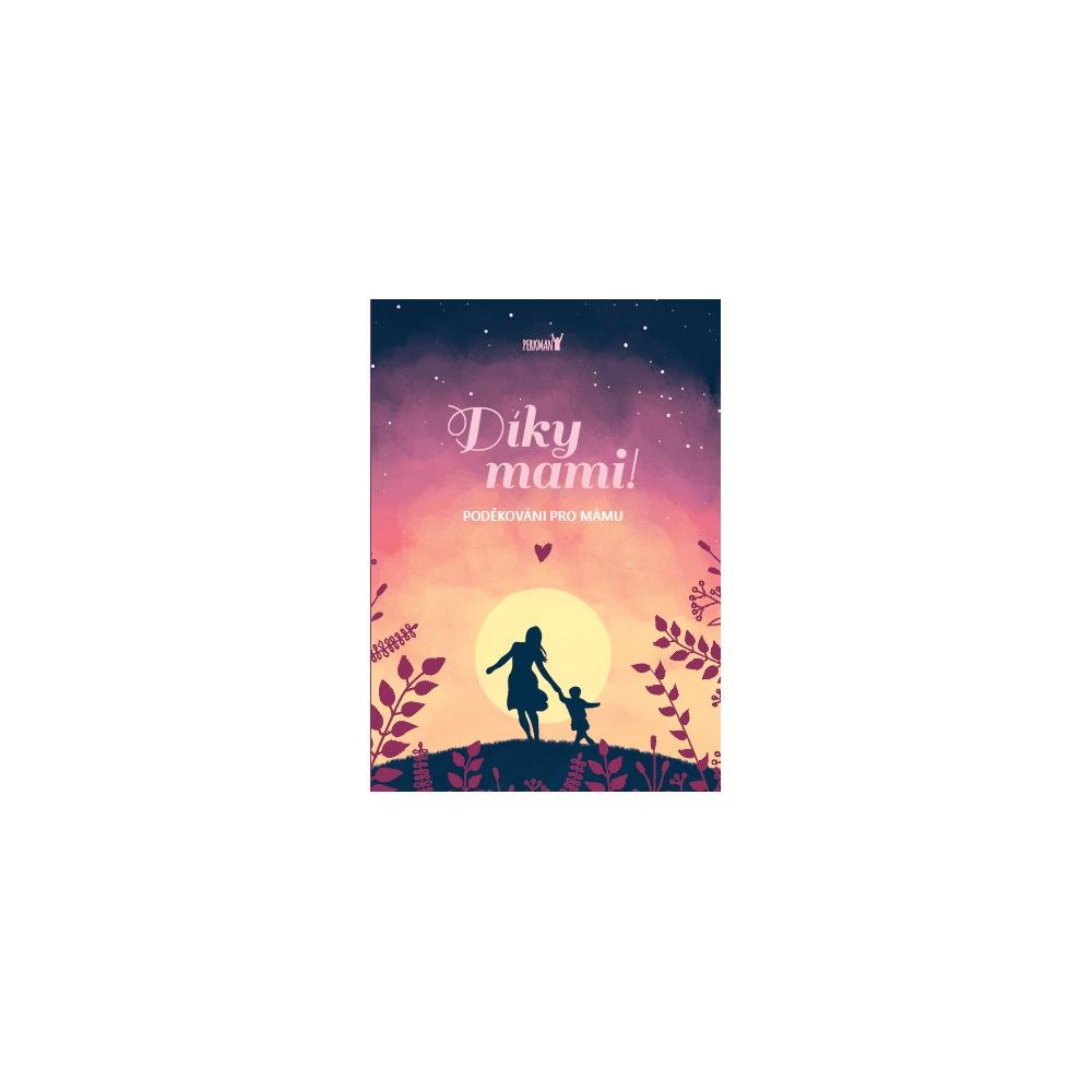 Perkman kniha Díky mami - Poděkování pro mámu