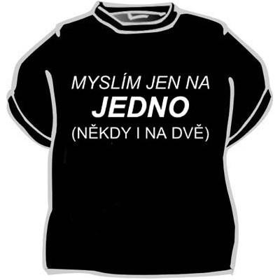 Tričko - Myslím jen na jedno