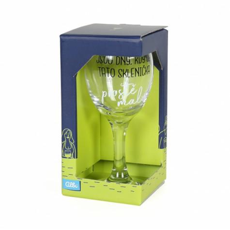 Sklenička na víno - Jsou dny, kdy je tato sklenička