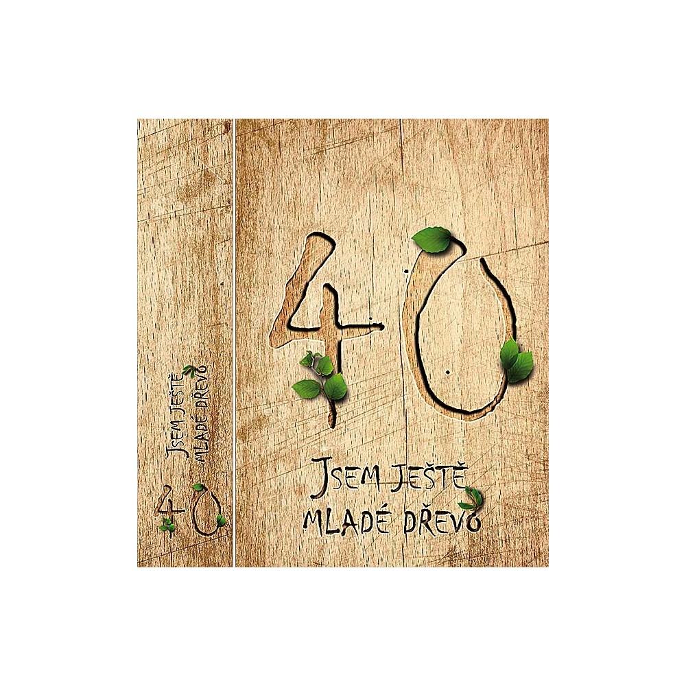 Kniha - 40, Jsem ještě mladé dřevo