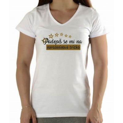 Dámské narozeninové tričko + fixy - Podepiš se mi - bílá