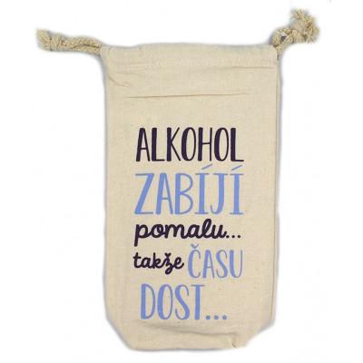 Nekupto Pytlík na láhev - Alkohol zabíjí